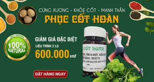 Phục cốt hoàn điều trị đau xương khớp, thoái hóa, gai cột sống…