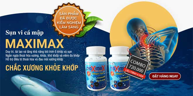 Sụn vi cá mập Maximax điều trị thoái hóa và đau mỏi xương khớp hiệu quả