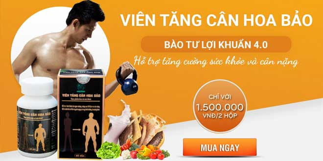 Viên tăng cân Hoa Bảo hỗ trợ tăng cường sức khỏe và tăng cân nặng