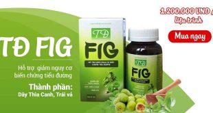 Viên tiểu đường Tđ Fig giảm nguy cơ biến chứng bệnh tiểu đường